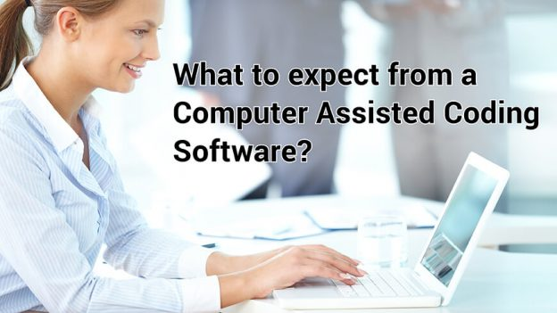 What to expect from a Computer Assisted Coding Software?