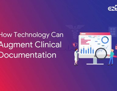 How Technology Can Augment Clinical Documentation?